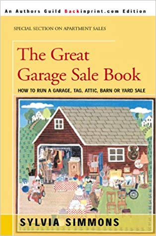 The Great Garage Sale Book: How to Run a Garage, Tag, Attic, Barn, or Yard Sale