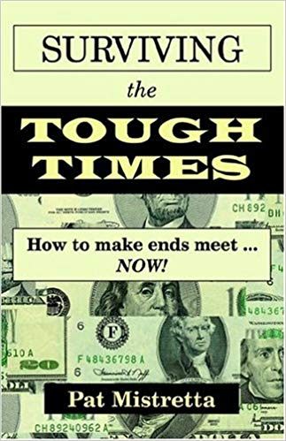 Surviving the Tough Times: How to make ends meet...NOW!