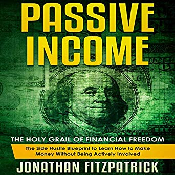 Passive Income: The Holy Grail of Financial Freedom
