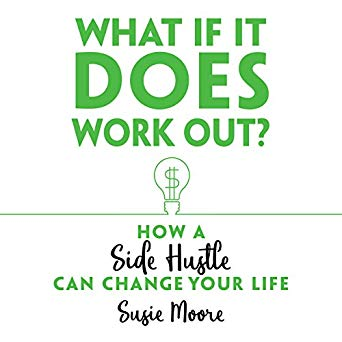 side hustle audio books - What If It Does Work Out?