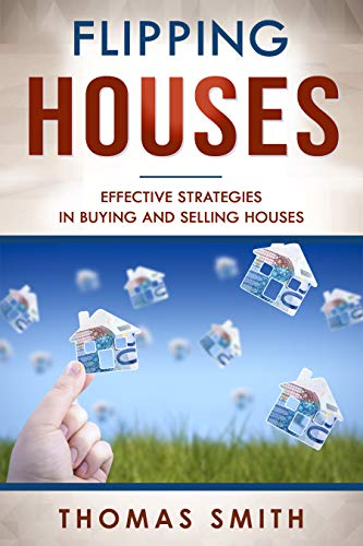 Flipping Houses: Effective Strategies in Buying and Selling Houses