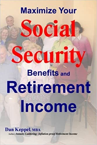 Maximize Your Social Security Benefits and Retirement Income