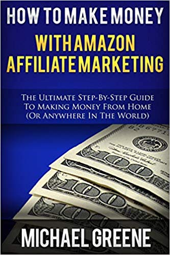 How To Make Money With Amazon Affiliate Marketing